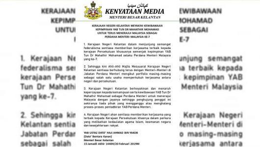 Kerajaan Negeri Kelantan Meyakini Kewibawaan Kepimpinan YAB Tun Dr Mahathir Mohamad Untuk Terus Menerajui Malaysia Sebagai Perdana Menteri Malaysia Ke-7