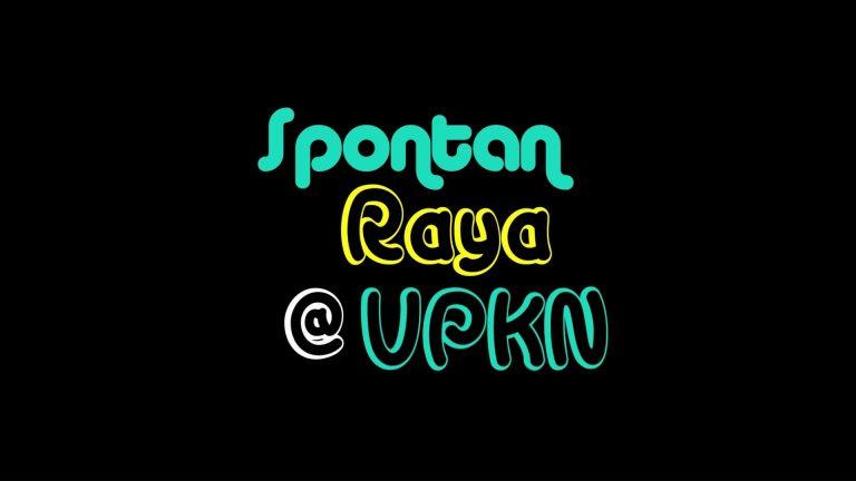 Spontan Raya @UPKN