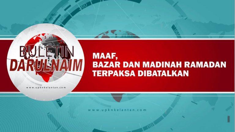 Maaf Bazar & Madinah Ramadan terpaksa dibatalkan